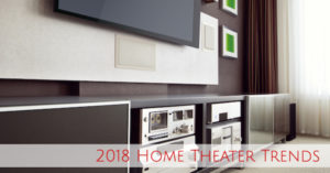 2018 Home Theater Trends