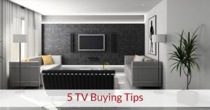 5 TV Buying Tips